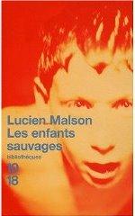 Lucien Malson, Les enfants sauvages, Mythe et réalité