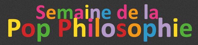 semaine de la pop philosophie 2014